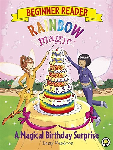 Rainbow Magic Beginner Reader 3: A Magical Birthday Surprise  by  Daisy Meadows