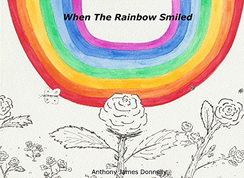 When The Rainbow Smiled  by  Anthony Donnelly