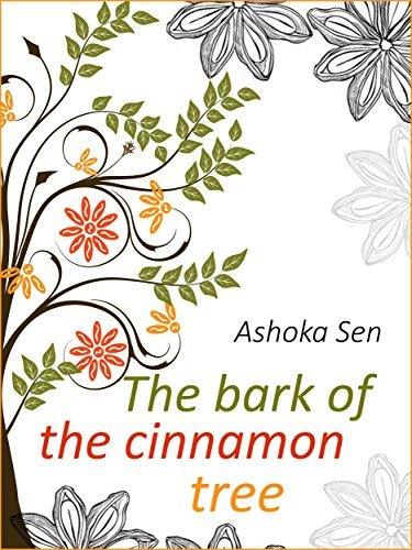The bark of the cinnamon tree  by  Ashoka Sen