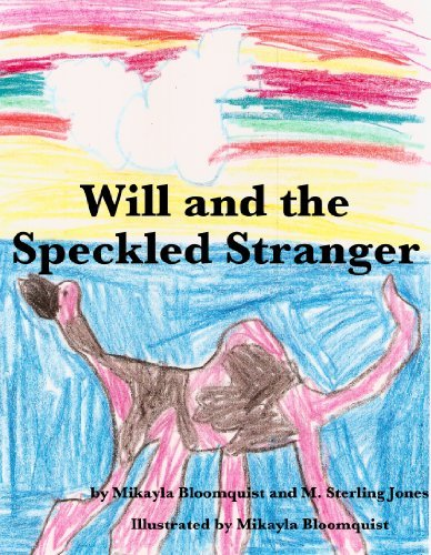 Will and the Speckled Stranger Mikayla Bloomquist
