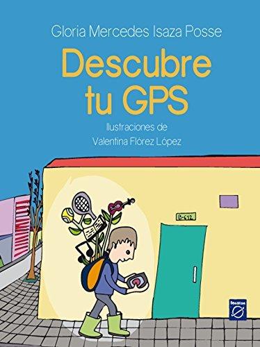 Descubre tu GPS  by  Gloria Mercedes Isaza Posse