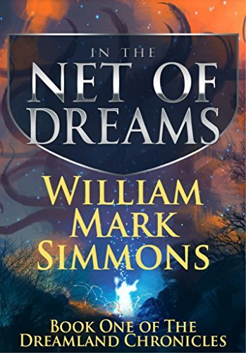 In the Net of Dreams (Dreamland Chronicles Book 1)  by  William Mark Simmons