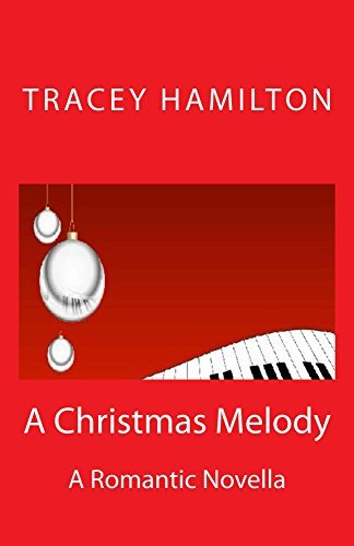 A Christmas Melody: A Romantic Novella Tracey Hamilton