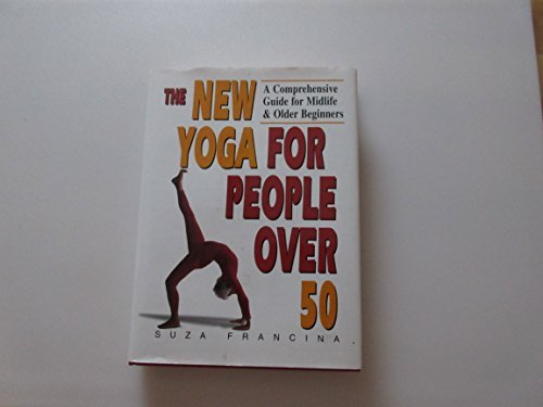 New Yoga For People Over 50, The  by  Suza Francina