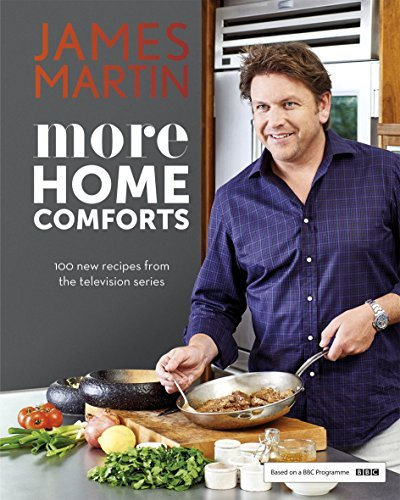 More Home Comforts James Martin
