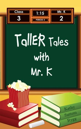 Taller Tales with Mr. K (Tall Tales with Mr. K Book 2) Kathy Rygg