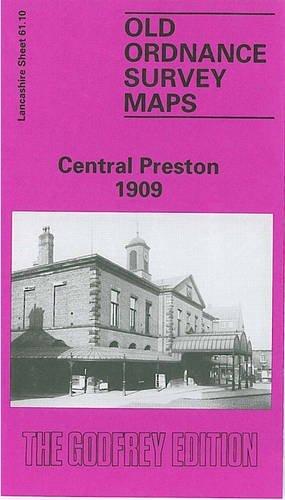 Central Preston 1909: Lancashire Sheet 61.10  by  Nigel Morgan