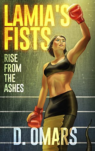 Lamias Fists: Rise From The Ashes D. Omars