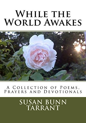 While the World Awakes  by  Susan Tarrant