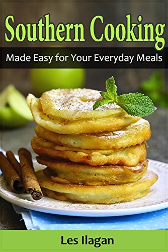 Southern Recipes: Southern Cooking Made Easy for Your Everyday Meals  by  Les Ilagan