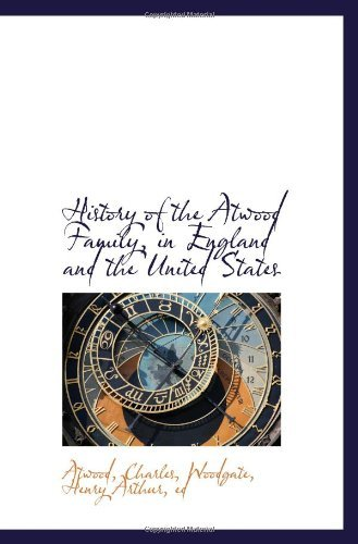 History of the Atwood Family, in England and the United States  by  Atwood Charles