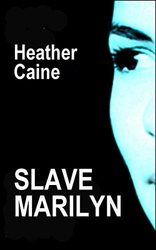 SLAVE MARILYN: Romance BDSM  by  Heather Caine