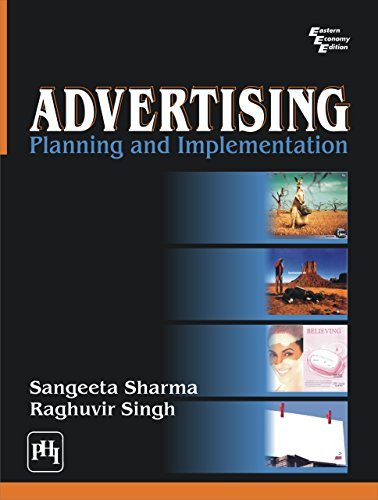 ADVERTISING: PLANNING AND IMPLEMENTATION  by  Sangeeta Sharma