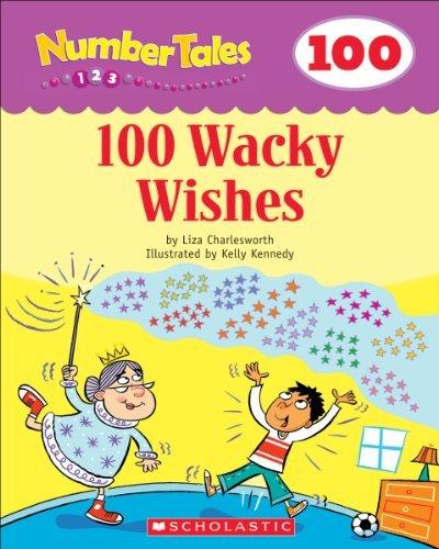 Number Tales: 100 Wacky Wishes Liza Charlesworth