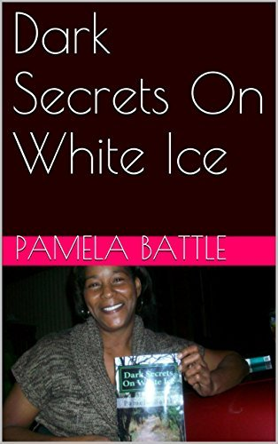Dark Secrets On White Ice Pamela Battle