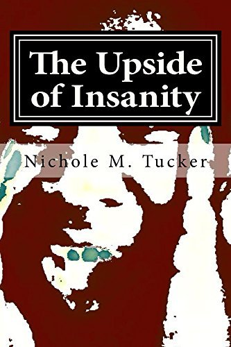 The Upside of Insanity Nichole M Tucker