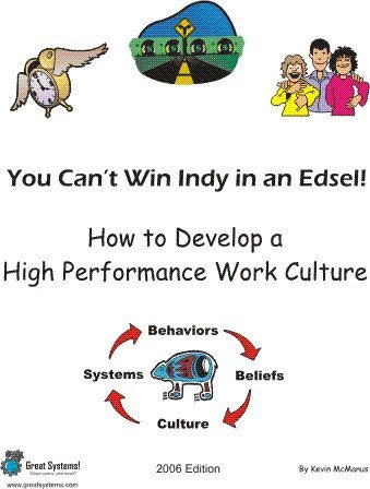 You Cant Win Indy in an Edsel - How to Develop a High Performance Work Culture (Volume 1)  by  Kevin McManus