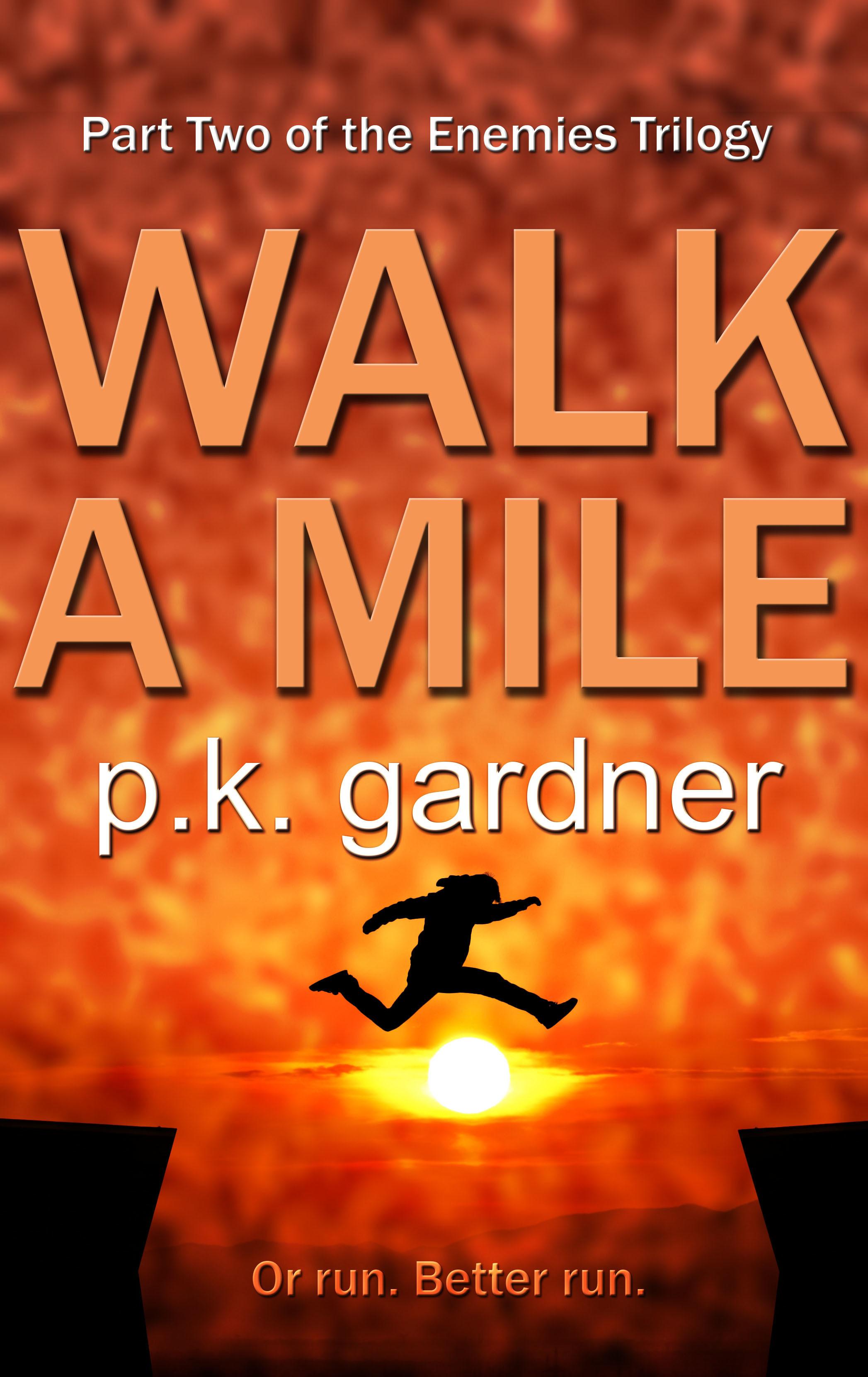 Walk A Mile (The Enemies Trilogy Book 2)  by  P.K. Gardner