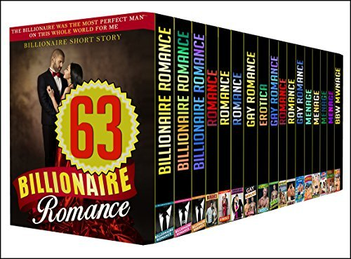 ROMANCE: 63 BOOK BOX SET - GRAB THESE AMAZING 63 BOOK BOX SET BOX SET FULL OF BILLIONAIRES, MM, MENAGES STORIES Huge Hot Lovely Book Sets PUBLISHING