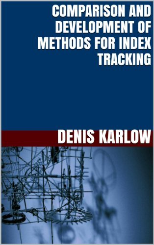 Comparison and Development of Methods for Index Tracking  by  Denis Karlow