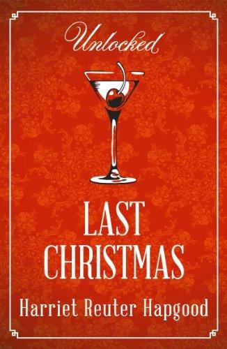 Last Christmas (Unlocked Christmas eBook Novellas) Harriet Reuter Hapgood