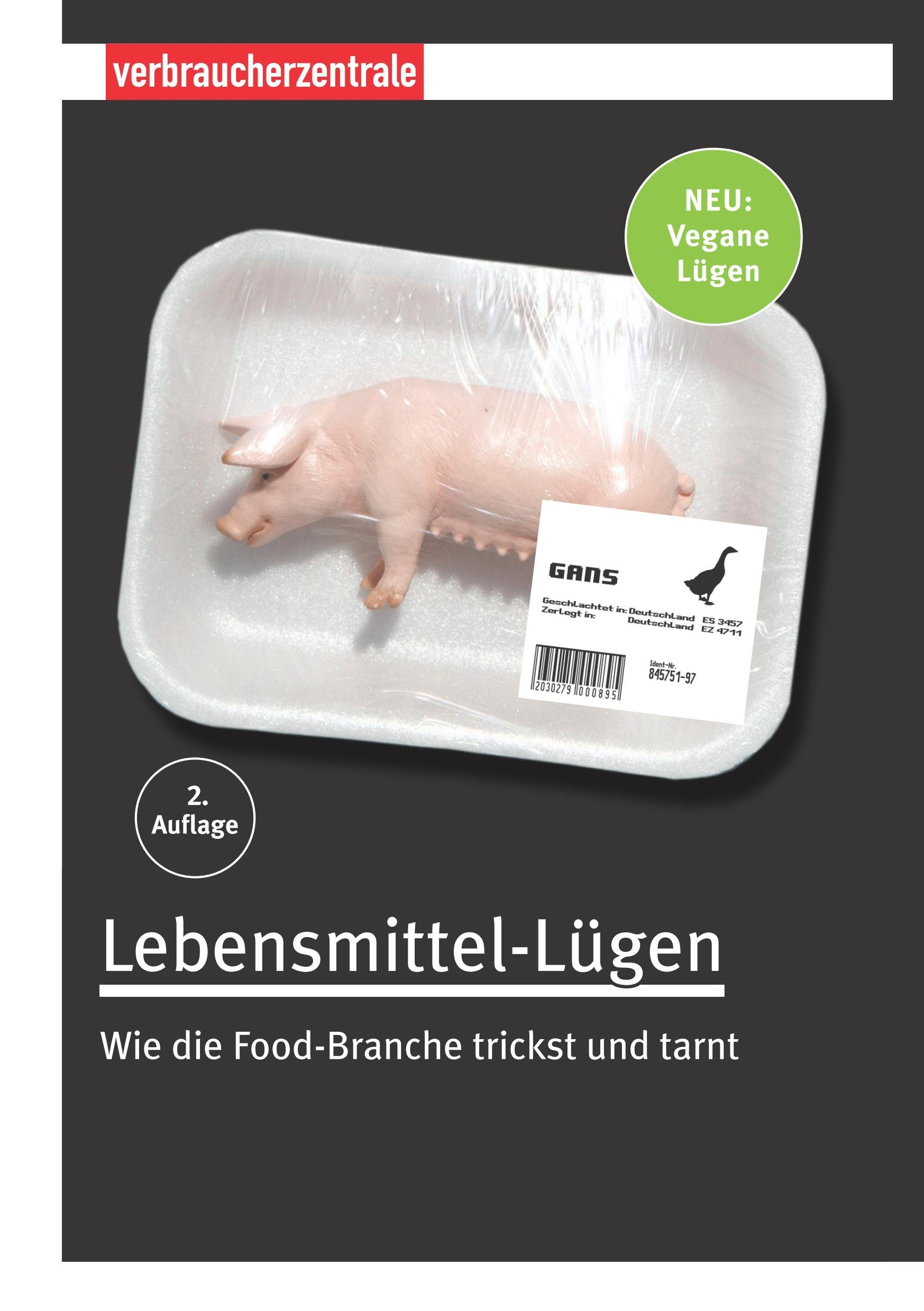 Lebensmittel-Lügen: Wie die Food-Branche trickst und tarnt Birgit Klein