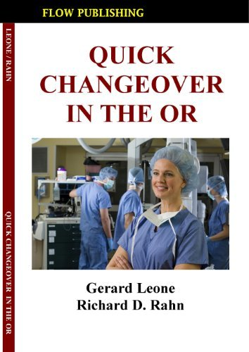 Quick Changeover in the OR (Lean in the OR Book 2) Richard Rahn