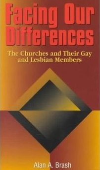 Facing Our Differences: The Churches and Their Gay and Lesbian Members  by  Alan A. Brash