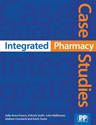 Integrated Pharmacy Case Studies  by  Sally-anne Francis