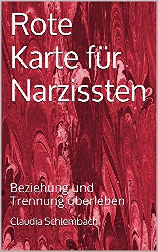 Rote Karte für Narzissten: Beziehung und Trennung überleben  by  Claudia Schlembach