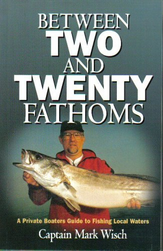 Between Two and Twenty Fathoms  by  Captain Mark Wisch