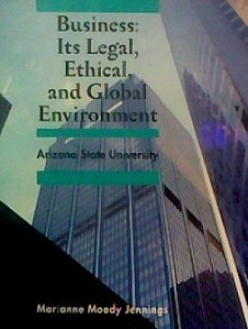 Business: Its Legal, Ethical, and Global Environment Marianne Moody Jennings
