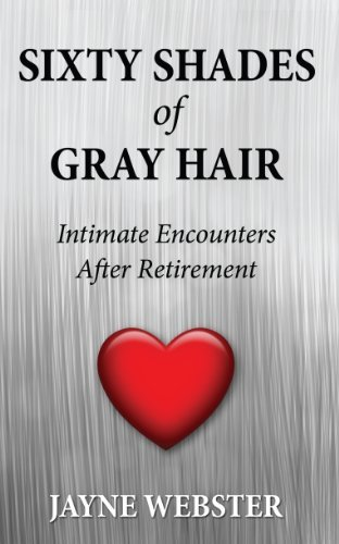 Sixty Shades of Gray Hair  by  Jayne Webster