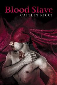 Blood Slave Caitlin Ricci