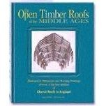 The Open Timber Roofs of the Middle Ages: Illustrated By Perspective and Working Drawings of Some of the Best Varieties of Church Roofs  by  Raphael Brandon