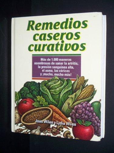 Remedios Caseros Curativos  by  Joan Wilen y Ltdia Wilen