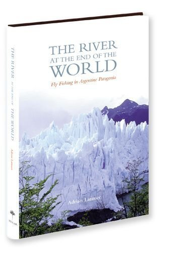 The River at the End of the World Adrian Latimer