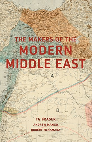 The Makers of the Modern Middle East: Second Edition T. G. Fraser