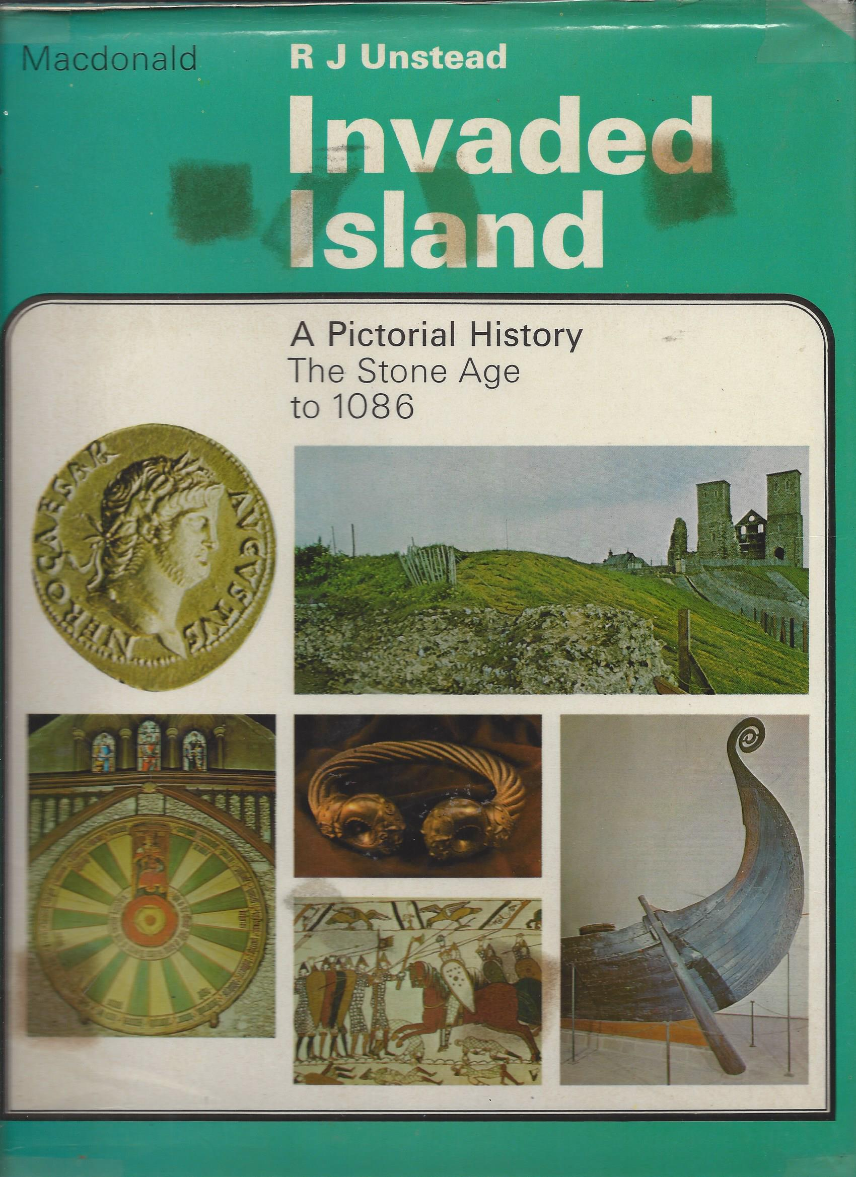 Invaded Island: A Pictorial History  by  R.J. Unstead