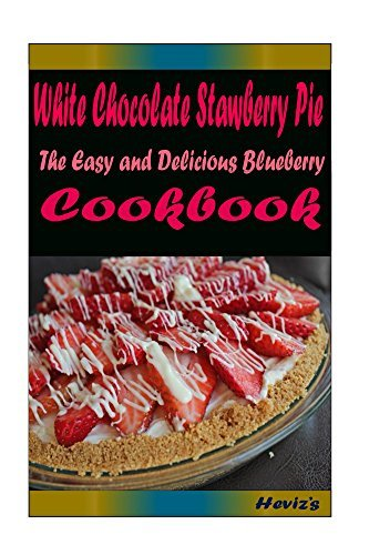 White Chocolate Strawberry: Most Amazing Recipes Ever Offered Hevizs