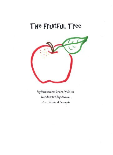 The Fruitful Tree  by  Roseanne Evans Wilkins
