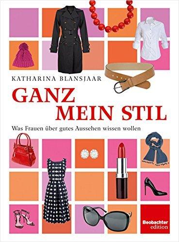 Ganz mein Stil: Was Frauen über gutes Aussehen wissen wollen  by  Der Schweizerische Beobachter