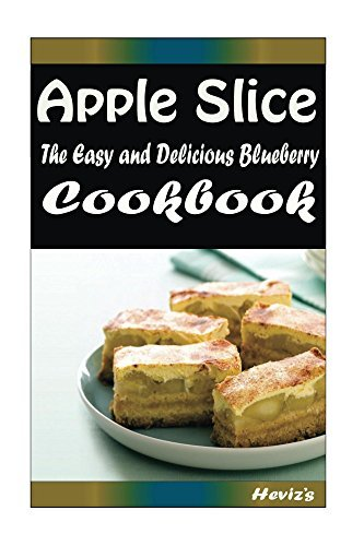 Apple Slice: 101 Delicious, Nutritious, Low Budget, Mouth watering Cookbook Hevizs