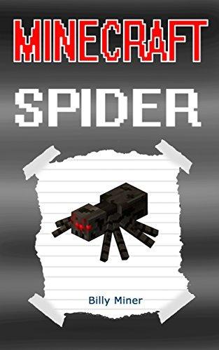 Minecraft Spider: Story of a Minecraft Spider (Minecraft Spider Story, Minecraft Spider Books, Minecraft Spider Book, Minecraft Books, Minecraft Stories, Minecraft Diary, Minecraft Book for Kids)  by  Billy Miner