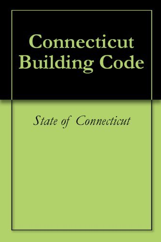 Connecticut Building Code  by  State of Connecticut