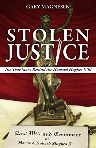 Stolen Justice - The True Story Behind the Howard Hughes Will Gary Magnesen
