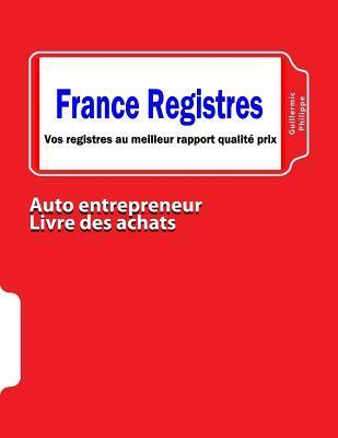 Auto Entrepreneur: Livre Registre Des Achats Guillermic Philippe