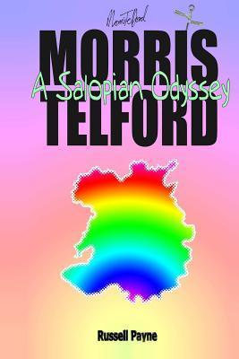 Morris Telfords Salopian Odyssey Russell Payne