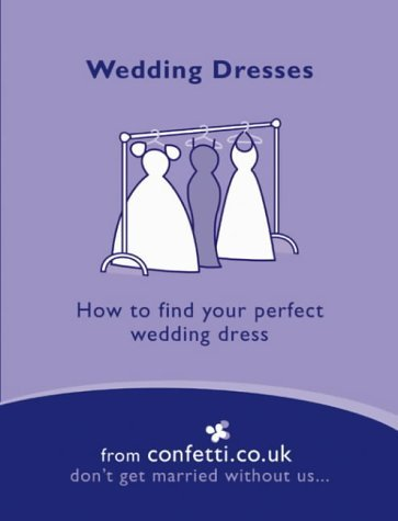 Wedding Dresses: How to Find Your Perfect Wedding Dress Confetti Co UK