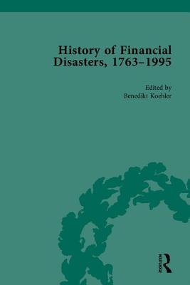 History Of Financial Disasters, 1763 1995 (3 Vol. Set) Mark Duckenfield